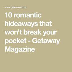 10 romantic hideaways that won't break your pocket - Getaway Magazine The Real World, Romantic, Magazine, Pocket, Feelings, Magazines, Romance Movies, Romantic Things, Romance