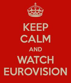 KEEP CALM AND WATCH EUROVISION