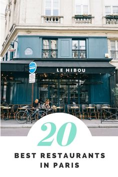 20 Best Restaurants in Paris - Europe Travel - Best Restaurants In Paris, Restaurant Paris, Best Cafes In Paris, Hotels In Paris, Oh Paris, Summer In Paris, Montmartre Paris, Paris City, Places To Travel