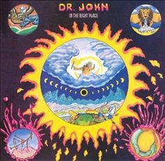 """Dr. John """"In the Right Place"""" 1973"""
