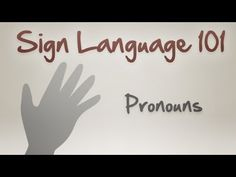 Sign Language 101: Pronouns