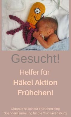We are looking for volunteer crochet helpers who would like to support our premature baby campaign! For the OsK Ravensburg we make octopus / squid crochet animals. Summer Knitting, Baby Knitting, Crochet Baby, Knitted Hats Kids, Knitted Animals, Mom And Baby, Baby Love, Baby Kind, Preemie Octopus