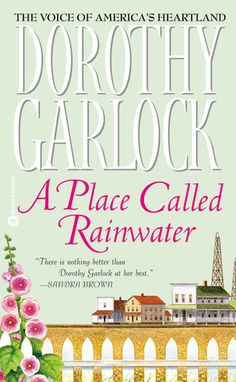 If It Has Words...: A Place Called Rainwater by Dorothy Garlock