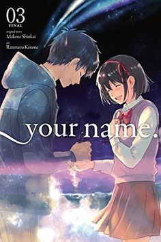 your name., Vol. 3 writen by Makoto Shinkai, Ranmaru Kotone: The third installment of the manga adaptation of the film that took the world by storm! To save Mitsuha and all of I Mitsuha And Taki, Yen Press, Makoto, The Prince Of Tennis, Kimi No Na Wa, New Teen, Manga Books, Your Name, Popular Books