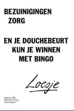 Ouderen zorg Top Quotes, Great Quotes, Funny Quotes, Inspiring Quotes, Slogan Design, Dutch Quotes, Nurse Humor, Love My Job, Funny Facts