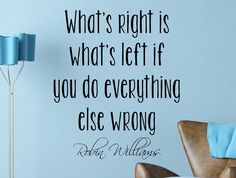 """Robin Williams Quote Motivational Typography Wall Decal Office Home Décor """"What's Right Is What's Left"""" 21x17 Inches"""