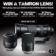 Here's your chance to win your choice of one of three lenses from Tamron for your Canon, Nikon or Sony SLR.