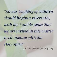 Charlotte Mason on a teacher's reverent and humble attitude.