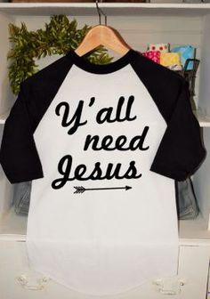 Y'all Need Jesus Baseball Tee, Women's Raglan Shirt, Ladies Raglan Shirt, Women's Jesus Shirt, Ladies Jesus Shirt by ButlerandCompanyTees on Etsy