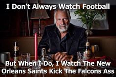 even the World's Most Interesting Man is a member of the WHO DAT NATION