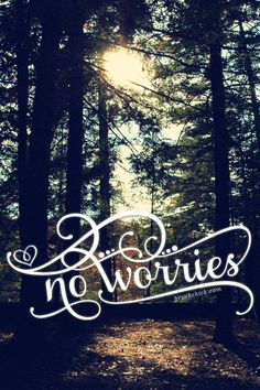 Never worry! Life is going to happen weather we let it bother us or not! Just, be happy and enjoy the ride. ❤️