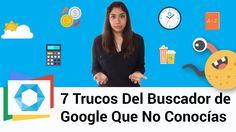 7 Trucos Del Buscador De Google Que No Conocías