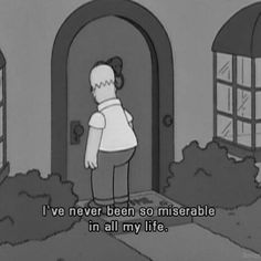 The Simpsons Way of Life Simpsons Quotes, Cartoon Quotes, Sad Love Quotes, Mood Quotes, Sad Movies, Sad Pictures, Cartoon Profile Pics, Mood Wallpaper, Sad Life