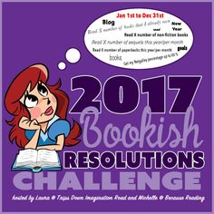 2017 Bookish Resolutions Challenge hosted by Trips Down Imagination Road and Because Reading is more Fun is one of our 25 Reading Challenges to Unleash Your Inner Bookworm.