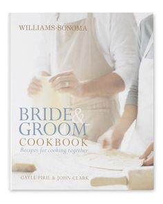 Williams-Sonoma Bride & Groom Cookbook #WilliamsSonoma.....A perfect shower or wedding gift, this cookbook covers everything a young couple needs to know about setting up a kitchen and embarking on a life of cooking together.