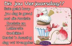 Happy B Day, Happy Birthday Wishes, Afrikaans, Comics, Cards, Quotes, Happy Brithday, Quotations, Happy Birthday