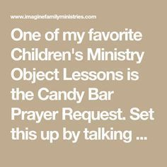 God is all knowing illustration. One of my favorite Children's Ministry Object Lessons is the Candy Bar Prayer Request. Set this up by talking about how God always answers prayer. Tell the kids that you're going to pretend you're. Kids Church Lessons, Youth Lessons, Bible Lessons For Kids, Bible For Kids, Preschool Bible Lessons, Devotions For Kids, Childrens Sermons, Sermons 4 Kids, God Answers Prayers