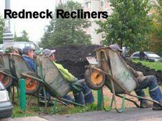 Redneck recliners...