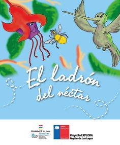 """""""El ladrón del néctar"""" autor Víctor Castañeda, con asesoría científica del Doctor Carlos Valdivia."""