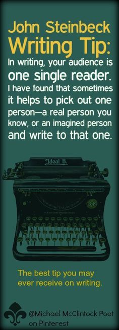 John Steinbeck writing tip from: Writing Tips by Famous Authors @ Michael McClintock Poet on Pinterest.: