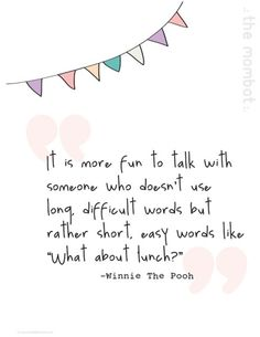 Winnie the Pooh quote< cute, miss the days when Winnie the Pooh was life summed up in 3 simple short words :)