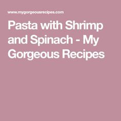 Pasta with shrimp (prawn) and spinach, a quick and delicious midweek dinner that is ready in well under 30 minutes. Prawn Spaghetti, Spaghetti With Spinach, Spinach Pasta, Prawn Shrimp, Shrimp Pasta, Shrimp Recipes, Pasta Recipes, Cooking Recipes, Garlic Prawns