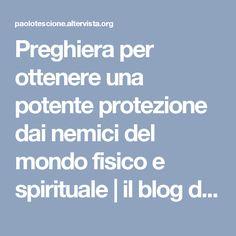 Preghiera per ottenere una potente protezione dai nemici del mondo fisico e spirituale | il blog della preghiera Faith, Blog, Blogging, Loyalty, Believe, Religion