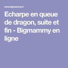 Echarpe en queue de dragon, suite et fin - Bigmammy en ligne