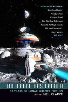 Buy The Eagle Has Landed: 50 Years of Lunar Science Fiction by Neil Clarke and Read this Book on Kobo's Free Apps. Discover Kobo's Vast Collection of Ebooks and Audiobooks Today - Over 4 Million Titles! Free Short Stories, Weird Stories, Science Fiction Authors, Fiction Books, Kim Stanley Robinson, Robert Reed, Beginning Reading, Eagles