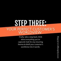 DISTIL YOUR PERFECT CUSTOMERS WORLDVIEW INTO THREE WORDS  Finally take a step back and think about everything youve captured  and look for any recurring themes.  What connects all your perfect customers together? What kind of person brings out the best in you? What words would you use to describe these customers?  www.bydeesign.co.uk/blog