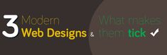 Modern Web Designs that Best Suit For Your Needs.