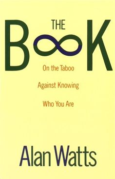 On the reading list... The Book on the Taboo against Knowing Who You Are | Alan Watts