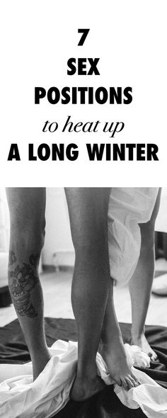 Get Cozy, These Sex Positions Will Help You Heat up a Long Winter.