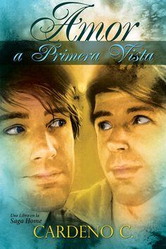 """LANZAMIENTO: """"Amor a Primera Vista"""", de Cardeno C. Ya a la venta en Dreamspinner Press en español.    ¿Crees en el amor a primera vista? Jonathan sí. Descubre sus motivos en esta romántica historia, la primera de la saga """"Home"""", por fin en español.    http://www.dreamspinnerpress.com/store/product_info.php?products_id=3452  $6.99"""