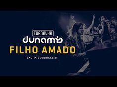 Filho Amado - Laura Souguellis // Fornalha Dunamis - Março 2015 - YouTube