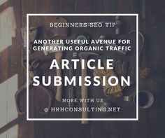 #SEO #Tip for Beginners! #Article #Submission. More with us @hkhconsulting.net