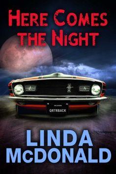 Here Comes the Night by Linda McDonald, http://www.amazon.com/dp/B00GJYVNTI/ref=cm_sw_r_pi_dp_pI51sb06MS8CH