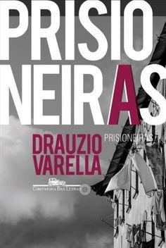 """""""Prisioneiras"""", Drauzio Varella ♥♥♥♥♥"""