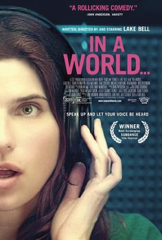 In a World... is a fine debut for actress Lake Bell as a writer, director and leading woman with a script that is bright, despite having a familiar story arc, mostly because of the unique premise.