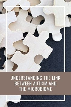 Understanding the Link Between Autism and the Microbiome Autism Causes, Gut Brain, Refined Oil, Gut Microbiome, Gut Bacteria, Inflammatory Foods, Autistic Children, Autism Spectrum Disorder, Health Articles