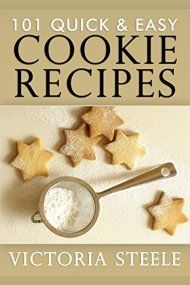 101 Quick & Easy Cookie Recipes by Victoria Steele ebook deal