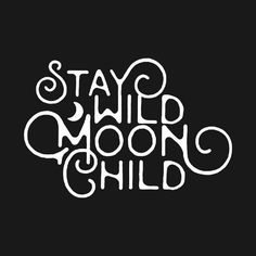 """Check out this awesome """"Stay + Wild + Moon + Child + T-Shirt"""". Design on . - Young Lady Fashion- Check out this awesome """"Stay + Wild + Moon + Child + T-Shirt"""". Design on … – Lettering, Typography, Moon Quotes, Life Quotes, Qoutes, Geometric Tatto, Stay Wild Moon Child, Child Of Wild, Moon Magic"""