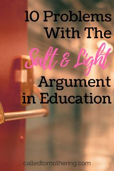 """Many Christians are aware of the dire situation in our nation's public education system, but continue to send their children there anyway, in the hopes they will make an impact for the Gospel. Here are 10 problems with the """"salt and light"""", or missions, argument used to justify sending kids to public schools."""