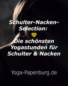 💛 Schulter-Nacken-Selection: Die schönsten Yogastunden für Schulter & Nacken - Papenburger Yogaschule Selection, Yoga, Movie Posters, Running Away, Shoulder, Nice Asses, Film Poster, Billboard, Film Posters