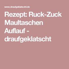 Rezept: Ruck-Zuck Maultaschen Auflauf - draufgeklatscht