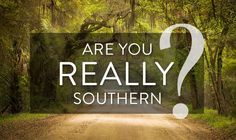 Quiz: Are You REALLY Southern?