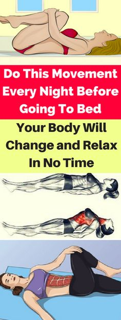 Do This Movement Every Night Before Going To Bed, Your Body Will Change and Relax In No Time - infacter