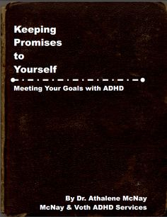 Free eBook Reveals... How to Keep Promises to YOURSELF.  Realistic Goal Setting for People with #ADHD (and for those who love them)!  www.coachadhd.com