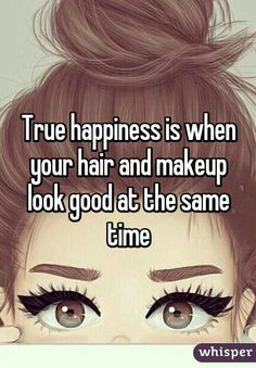 True happiness is when your hair and makeup look good at the same time. Hair and makeup on fleek lol Intj, Red Hair Brown Eyes, Dark Red Hair, Brown Skin, Makeup Humor, Makeup Quotes, Brown Eye Quotes, Whisper Confessions, Brown Eyed Girls