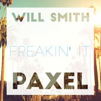 Will Smith - Freakin' It (Paxel Remix) by Paxel on SoundCloud